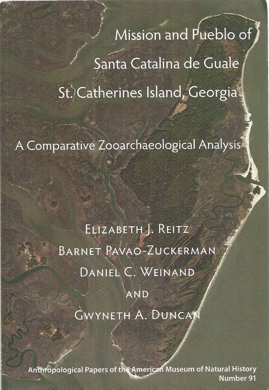 Mission and Pueblo of Santa Catalina de Guale St. Catherines Island, Georgia: A Comparative Zooarchaeolocial Analysis